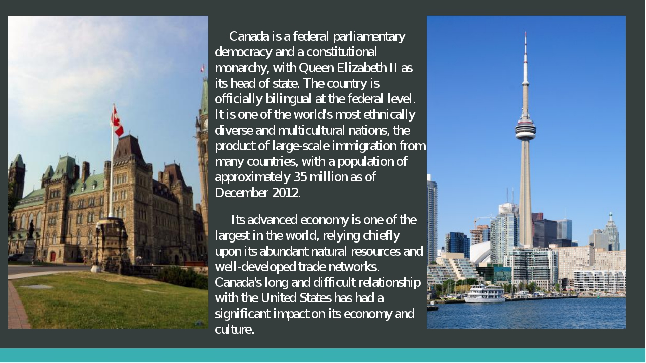 Canada is a federal parliamentary democracy and a constitutional monarchy, w...