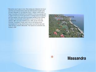 Massandra Massandra owes its glory to wine. Wine-making was initiated by the