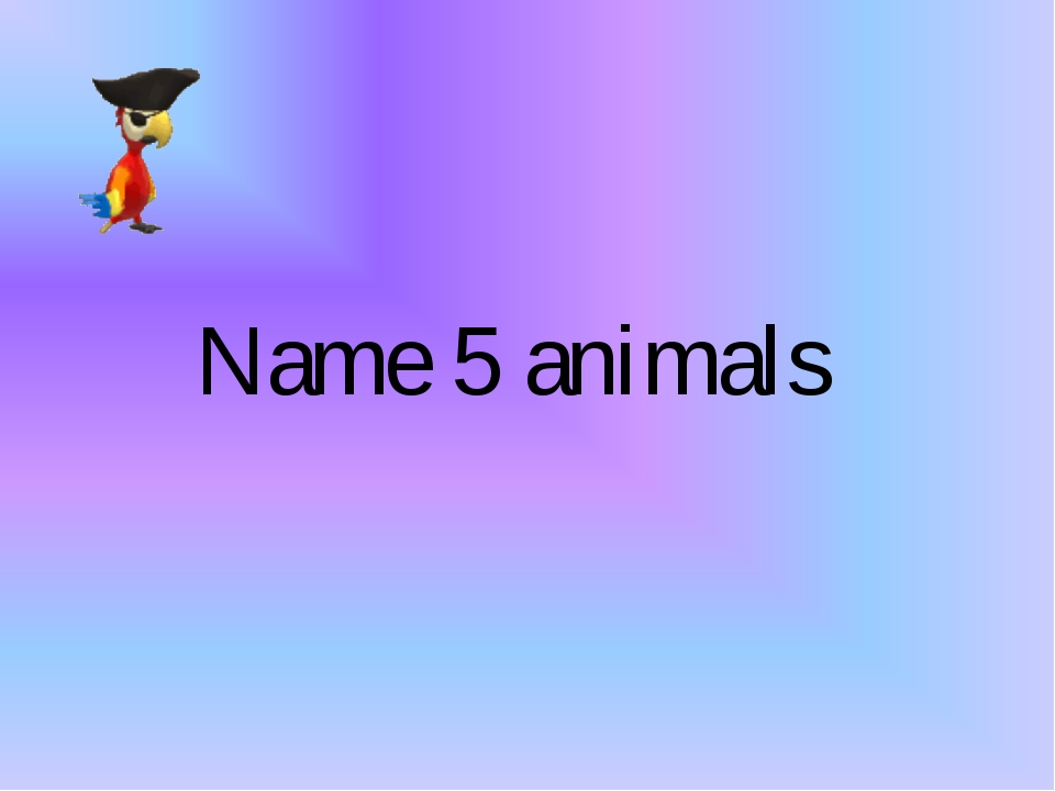 Name 5 animals