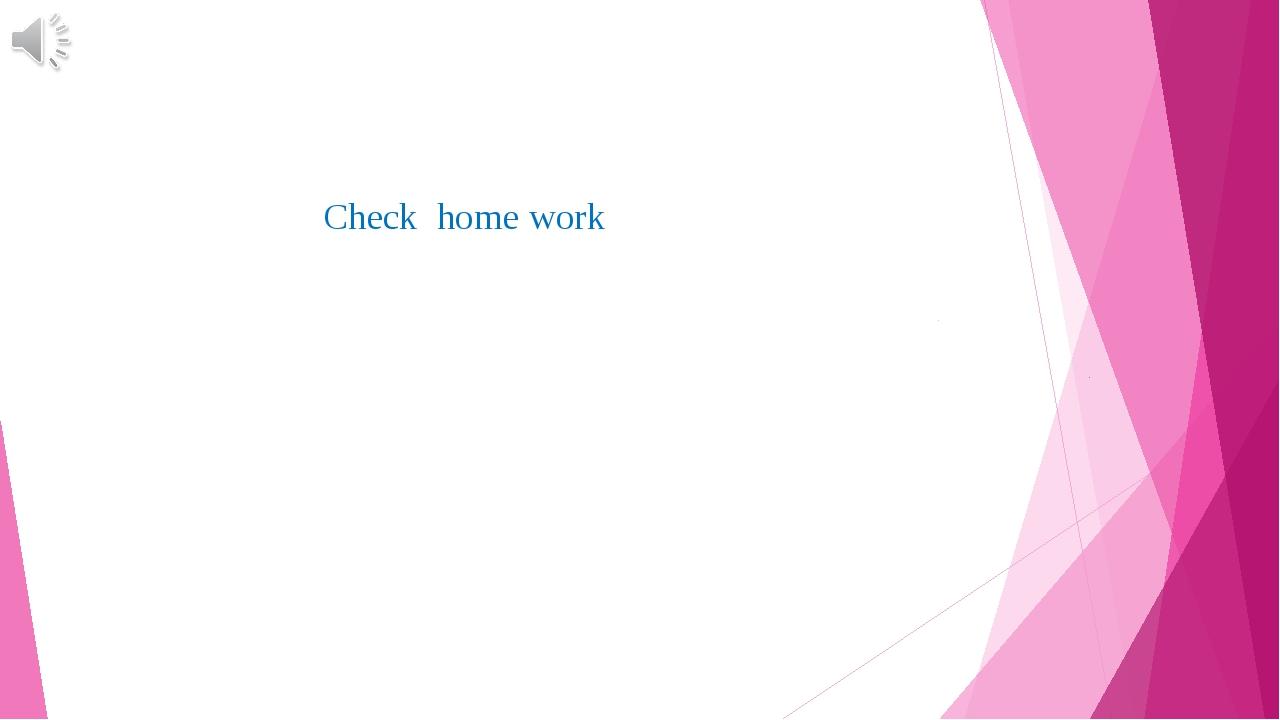 Check home work