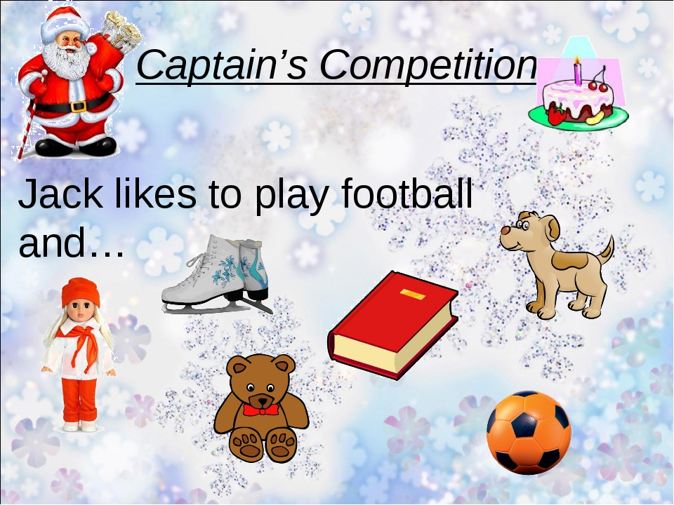 Captain's Competition Jack likes to play football and…