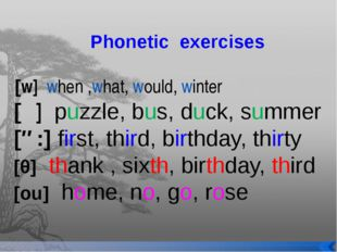 Phonetic exercises [w] when ,what, would, winter [ʌ] puzzle, bus, duck, summ
