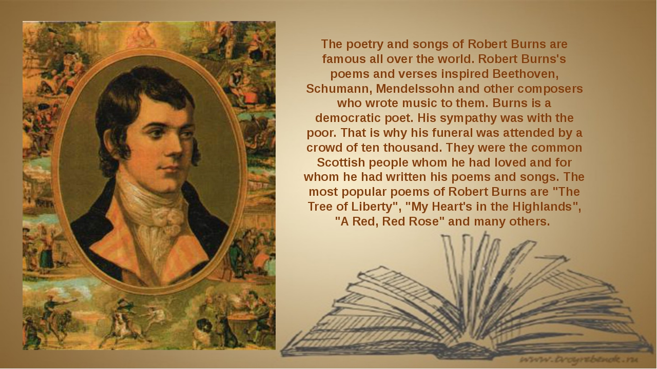 The poetry and songs of Robert Burns are famous all over the world. Robert B...