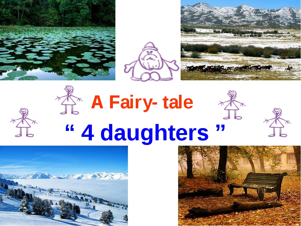 """A Fairy- tale """" 4 daughters """""""