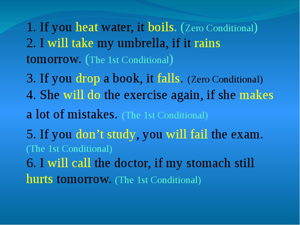 1. If you heat water, it boils. (Zero Conditional) 2. I will take my umbrella...
