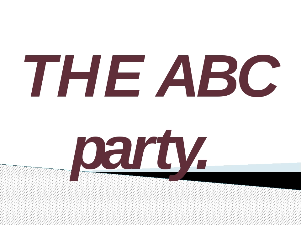 THE ABC party.
