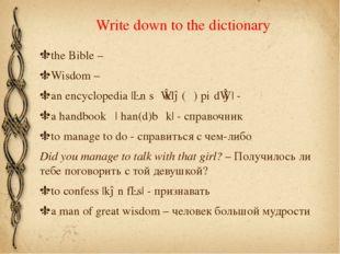 Write down to the dictionary the Bible – Wisdom – an encyclopedia |ɛnˌsʌɪklə(