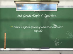 3rd Grade Topic 5 Question Name English speaking countries and their capitals