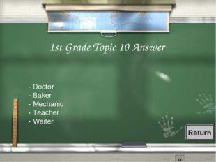 1st Grade Topic 10 Answer - Doctor - Baker - Mechanic - Teacher - Waiter Return
