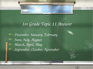 1st Grade Topic 11 Answer - December, January, February - June, July, August