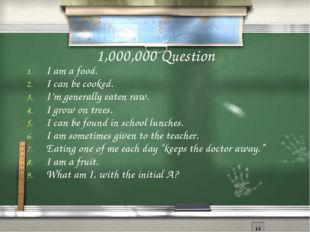 1,000,000 Question I am a food. I can be cooked. I'm generally eaten raw. I g