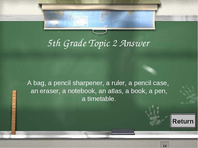 5th Grade Topic 2 Answer A bag, a pencil sharpener, a ruler, a pencil case, a...