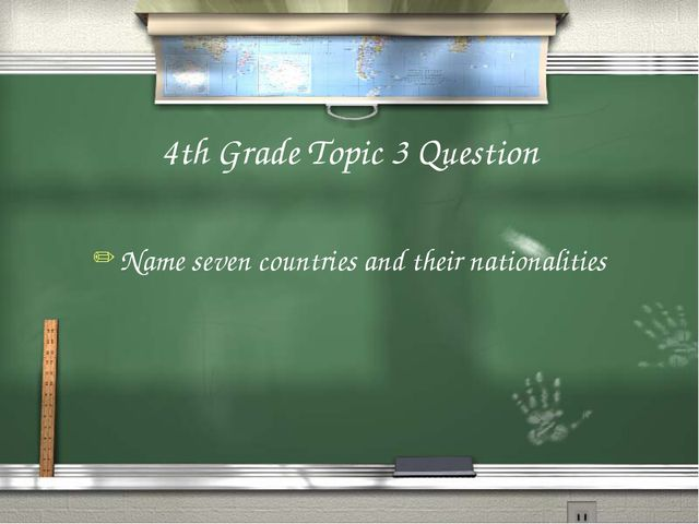 4th Grade Topic 3 Question Name seven countries and their nationalities