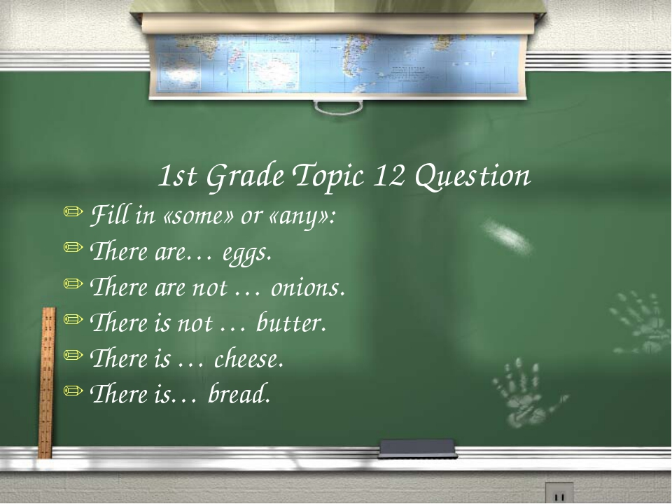 1st Grade Topic 12 Question Fill in «some» or «any»: There are… eggs. There a...