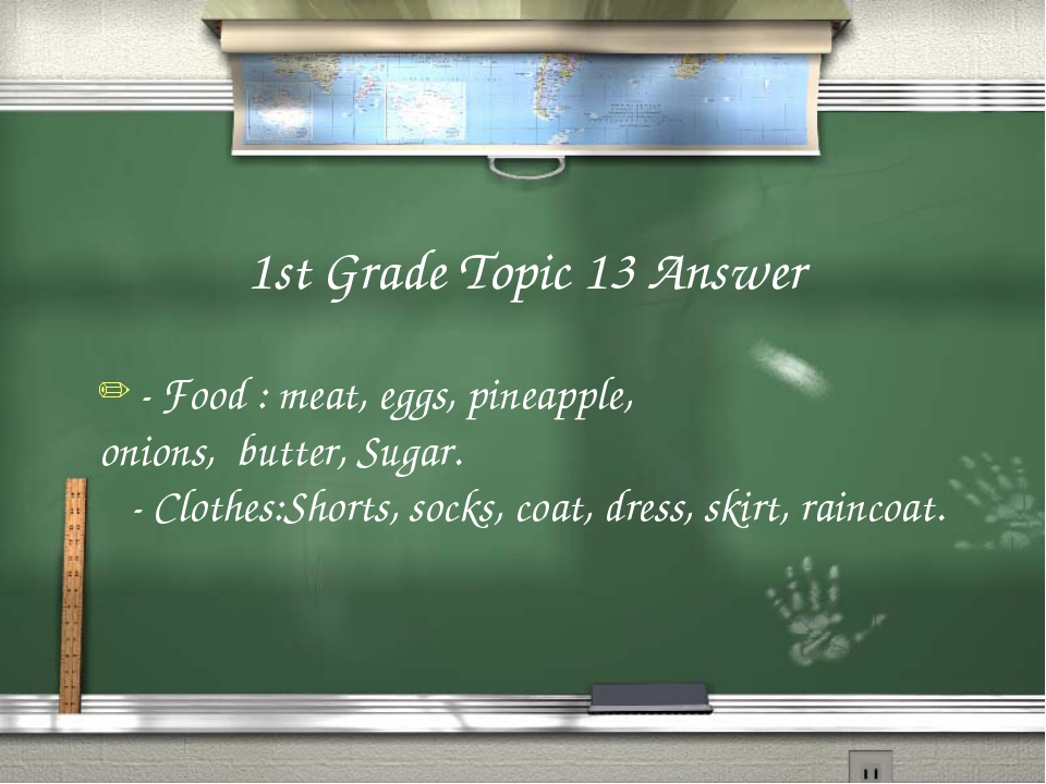 1st Grade Topic 13 Answer - Food : meat, eggs, pineapple, onions, butter, Sug...