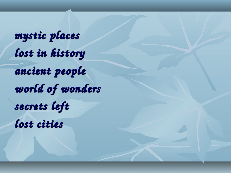 mystic places lost in history ancient people world of wonders secrets left l...