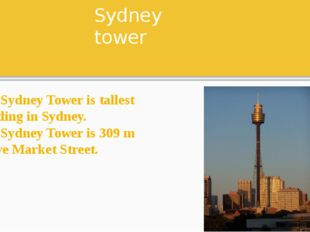 Sydney tower The Sydney Tower is tallest building in Sydney. The Sydney Tower