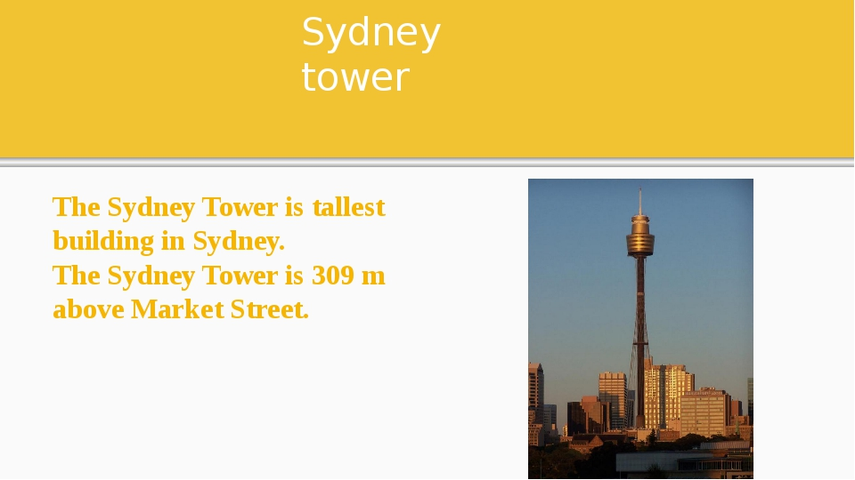 Sydney tower The Sydney Tower is tallest building in Sydney. The Sydney Tower...