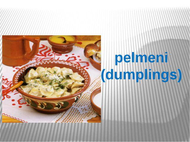 pelmeni (dumplings)
