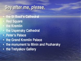 Say after me, please. the St Basil's Cathedral Red Square the Kremlin the Usp
