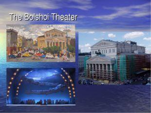 The Bolshoi Theater