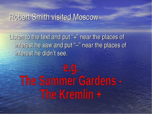 "Robert Smith visited Moscow Listen to the text and put ""+"" near the places of..."