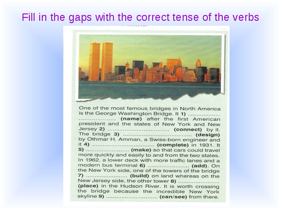 Fill in the gaps with the correct tense of the verbs
