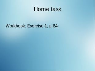 Home task Workbook: Exercise 1, p.64