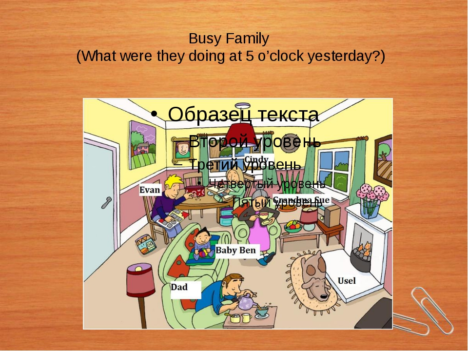 Busy Family (What were they doing at 5 o'clock yesterday?)