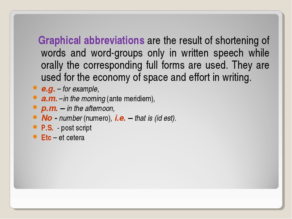 Graphical abbreviations are the result of shortening of words and word-group...
