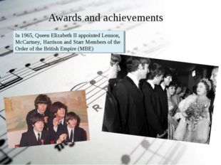 Awards and achievements In 1965, Queen Elizabeth II appointed Lennon, McCart