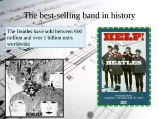 The best-selling band in history The Beatles have sold between 600 million an