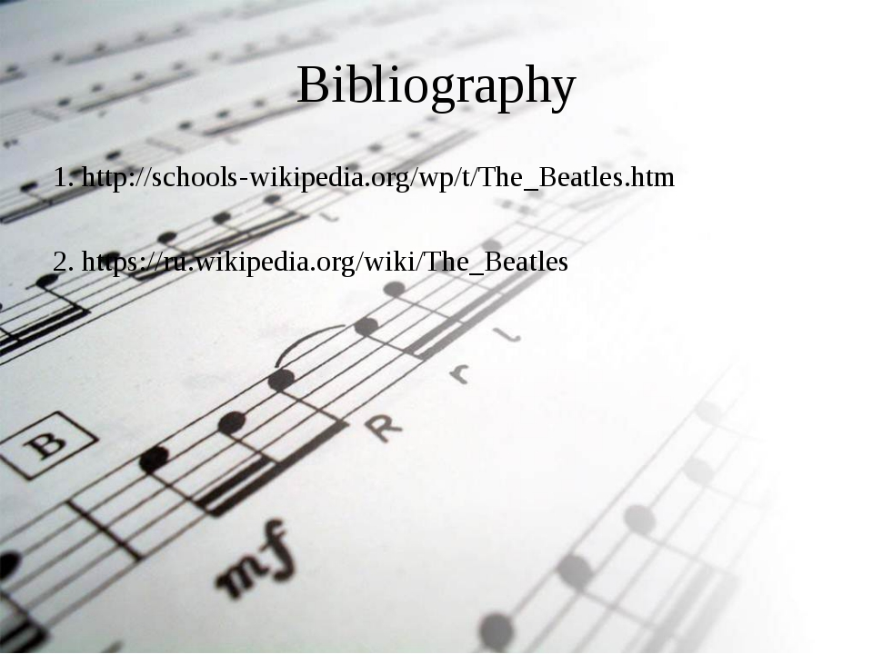 Bibliography 1. http://schools-wikipedia.org/wp/t/The_Beatles.htm 2. https://...