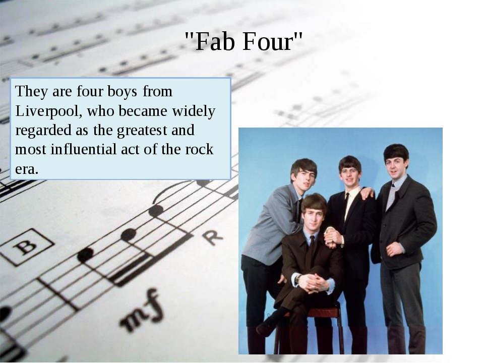 """""""Fab Four"""" They are four boys from Liverpool, who became widely regarded as..."""