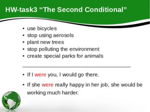 "HW-task3 ""The Second Conditional"" use bicycles stop using aerosols plant new"