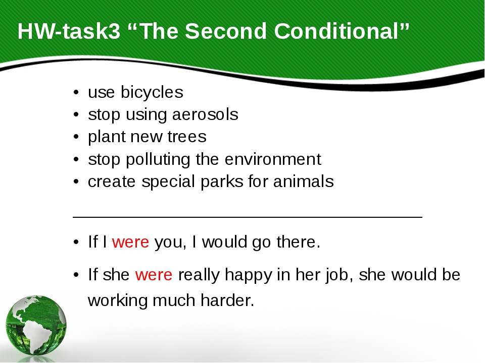 "HW-task3 ""The Second Conditional"" use bicycles stop using aerosols plant new..."