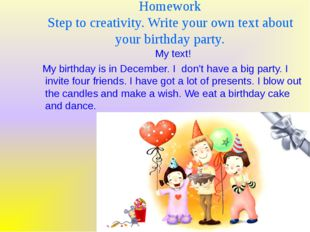 Homework Step to creativity. Write your own text about your birthday party. M