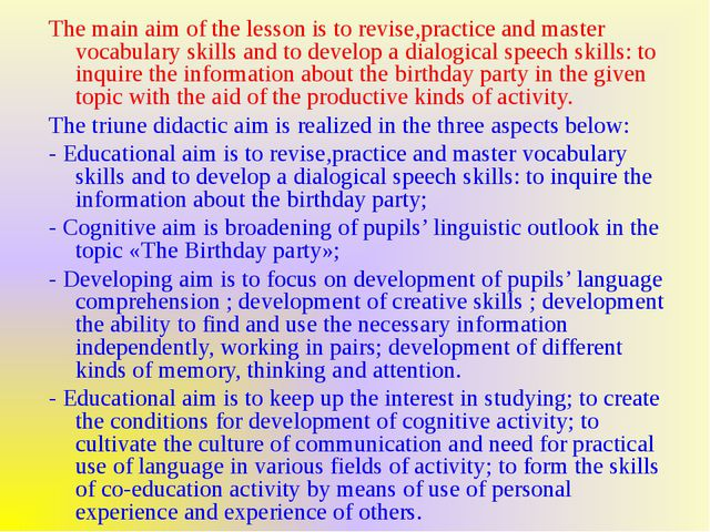 The main aim of the lesson is to revise,practice and master vocabulary skills...
