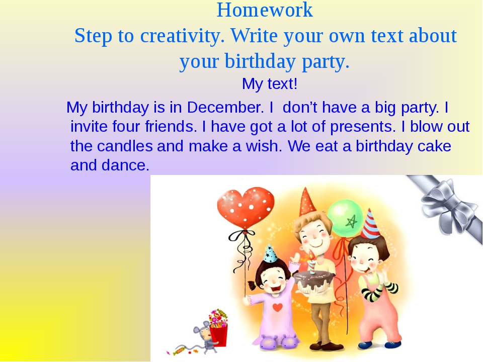 Homework Step to creativity. Write your own text about your birthday party. M...