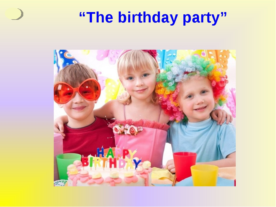 """""""The birthday party"""""""
