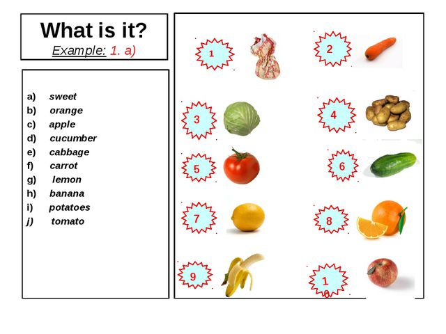 What is it? Example: 1. a) a) sweet b) orange c) apple d) cucumber e) cabbage...