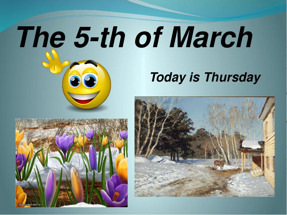 The 5-th of March Today is Thursday