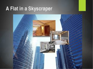A Flat in a Skyscraper