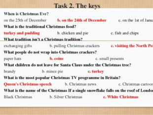 Task 2. The keys When is Christmas Eve? on the 25th of December b. on the 2