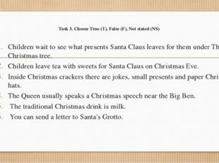 Task 3. Choose True (T), False (F), Not stated (NS) Children wait to see what