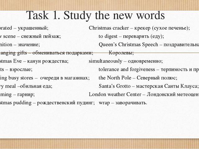 Task 1. Study the new words Decorated – украшенный;Christmas cracker – к...
