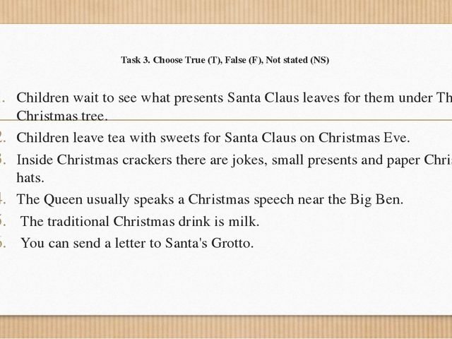 Task 3. Choose True (T), False (F), Not stated (NS) Children wait to see what...