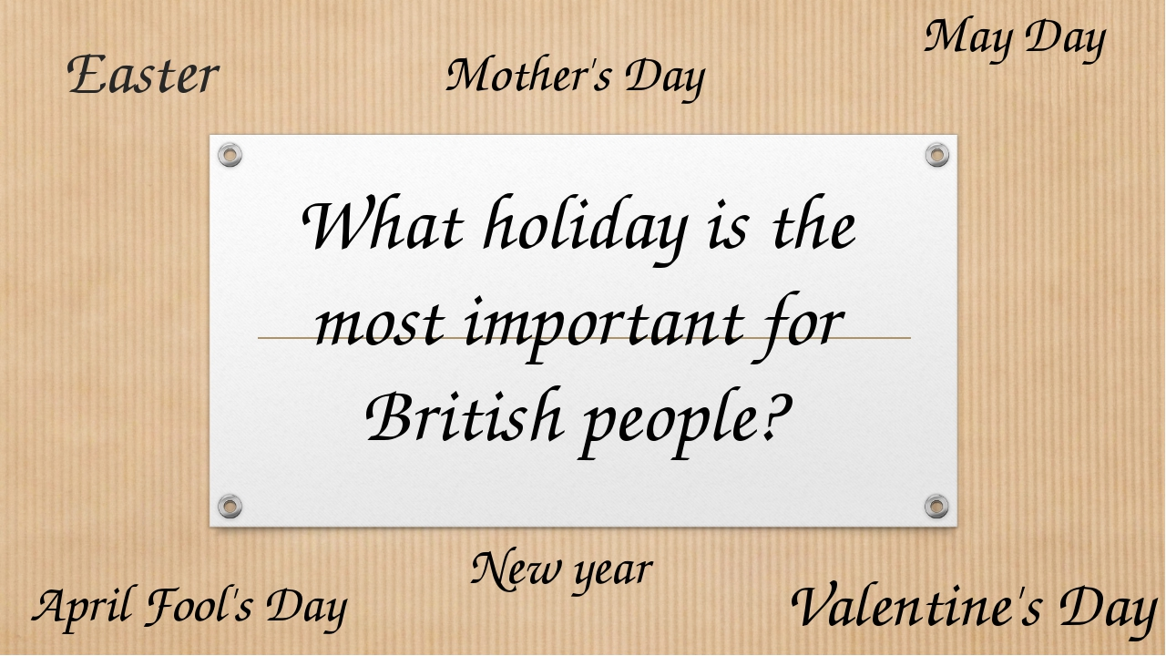 Easter May Day April Fool's Day New year Mother's Day Valentine's Day What ho...