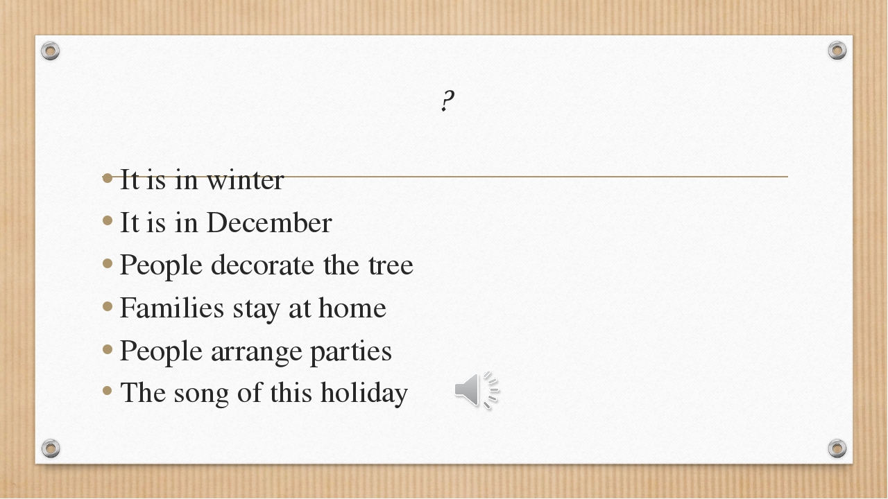 ? It is in winter It is in December People decorate the tree Families stay at...