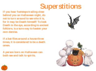 If you hear footsteps trailing close behind you on Halloween night, do not to
